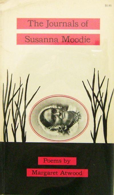 The Journals of Susanna Moodie. Margaret Atwood.