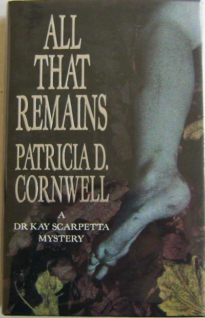 All That Remains. Patricia Cornwell.