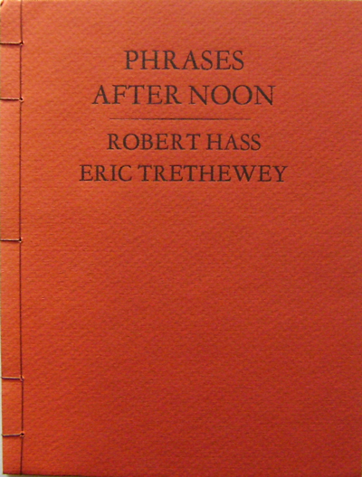 Phrases After Noon. Robert Hass, Eric Trethewey.