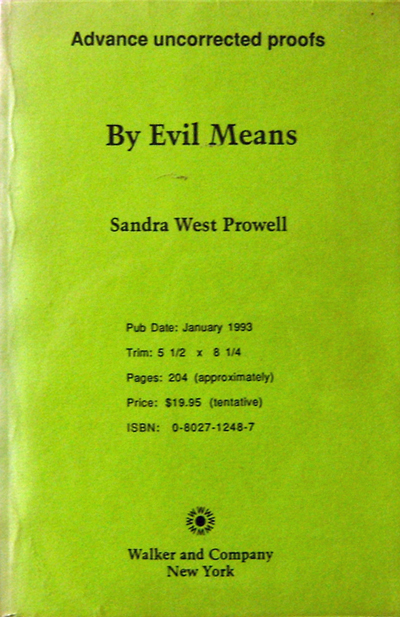 By Evil Means. Sandra West Prowell.