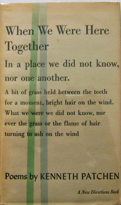When We Were Here Together. Kenneth Patchen.