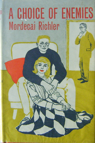 A Choice of Enemies. Mordecai Richler.