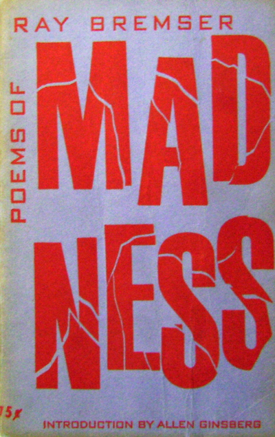 Poems of Madness. Ray Bremser.