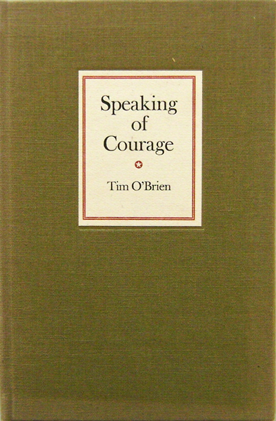 Speaking of Courage. Tim O'Brien.