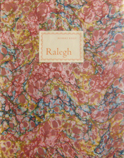 Ralegh. Robert Kelly.