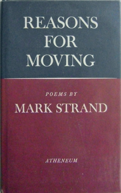 Reasons for Moving. Mark Strand.