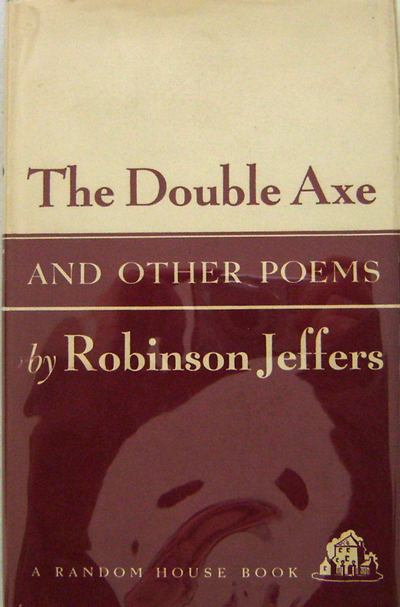 The Double Axe and Other Poems. Robinson Jeffers.