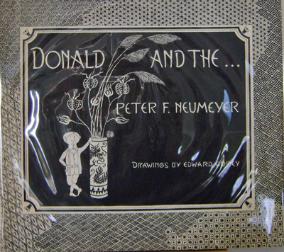 Donald and the. Edward - Neumeyer Gorey, Peter F.