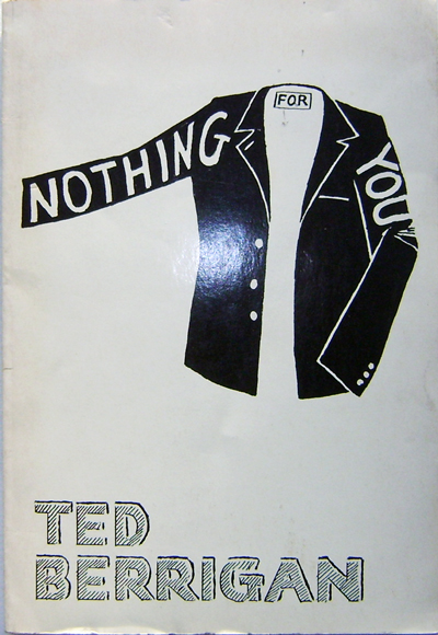 Nothing For You. Ted Berrigan.