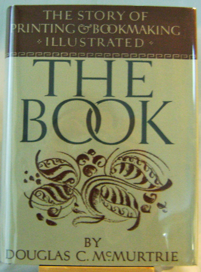 The Book The Story of Printing & Bookmaking. Douglas C. McMurtrie.