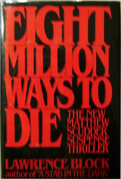 Eight Million Ways To Die. Lawrence Mystery - Block.