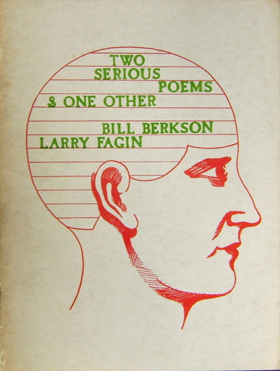 Two Serious Poems & One Other. Bill Berkson, Larry Fagin.
