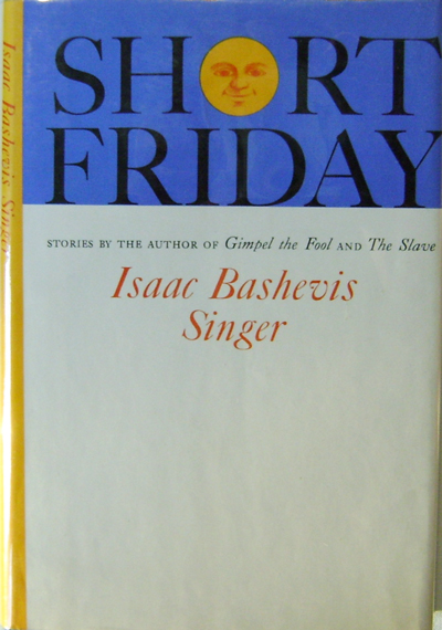 Short Friday. Isaac Bashevis Singer.