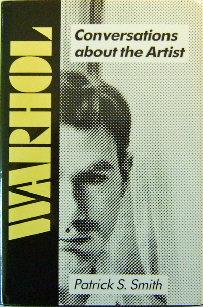 Warhol Conversations About The Artist. Andy Art - Warhol, Patrick S. Smith.