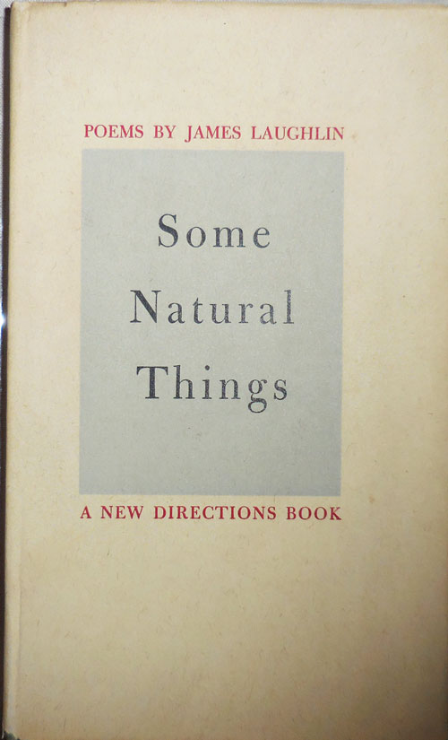 Some Natural Things. James Laughlin.