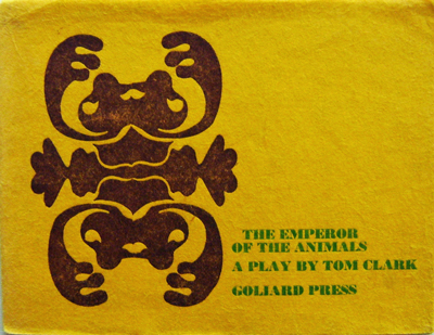The Emperor of the Animals A Play. Tom Clark.