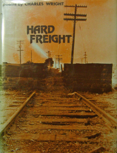 Hard Freight. Charles Wright.