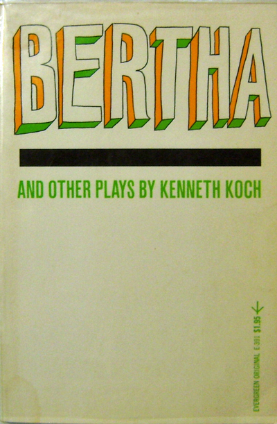 Bertha And Other Plays. Kenneth Koch.