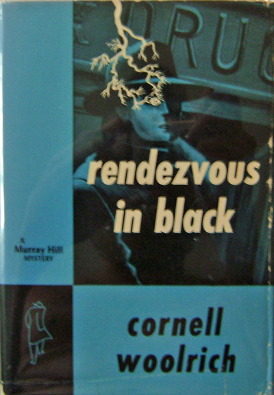 Rendezvous In Black. Cornell Mystery - Woolrich.