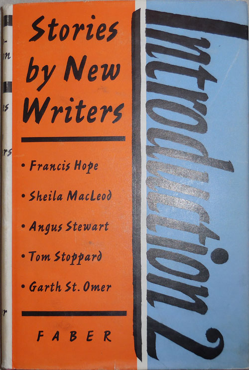 Introduction 2 Stories By New Writers. Tom Stoppard, Garth, Omer, St, Angus, Stewart, Sheila, MacLeod, Francis, Hope.