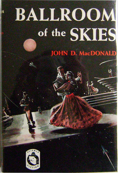 Ballroom of the Skies. John D. Science Fiction - MacDonald.
