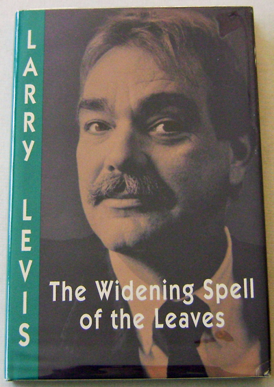 The Widening Spell of the Leaves. Larry Levis.