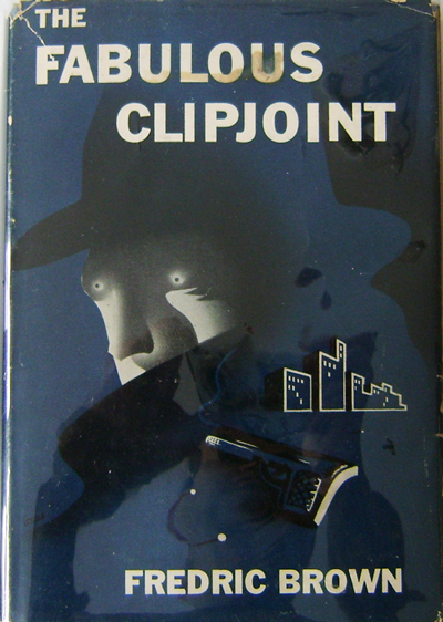 The Fabulous Clipjoint. Fredric Mystery - Brown.