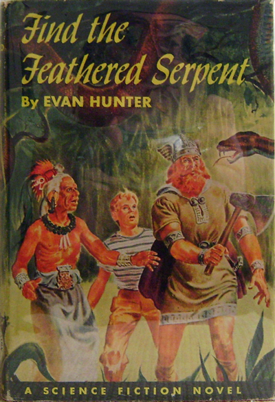 Find The Feathered Serpent. Evan Science Fiction - Hunter.