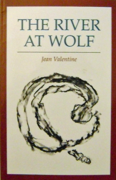 The River At Wolf. Jean Valentine.