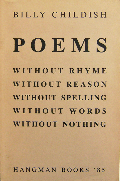 Poems Without Rhyme Without Reason Without Spelling Without Words Without Nothing. Billy Childish.