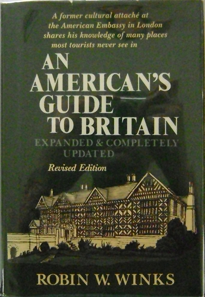 An American's Guide To Britain. Robin W. Winks.