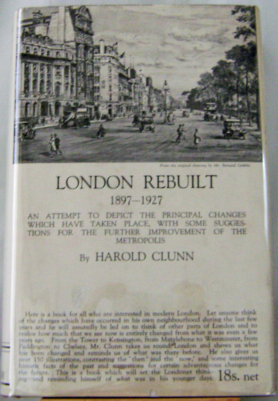 London Rebuilt 1897-1927. Harold Architecture - Clunn.