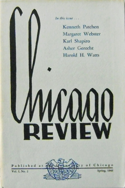 The Chicago Review Volume 1 Number 2. Kenneth Patchen, Erling, Eng, Maud Phelps, Hutchins, Harold H., Watts, Asher, Gerecht, Karl, Shapiro, Page Sochina Kumar Ghose, J. Radcliffe, Squires, William A., Earle, Leon, Bishop, Margaret, Webster, Edson Ward.