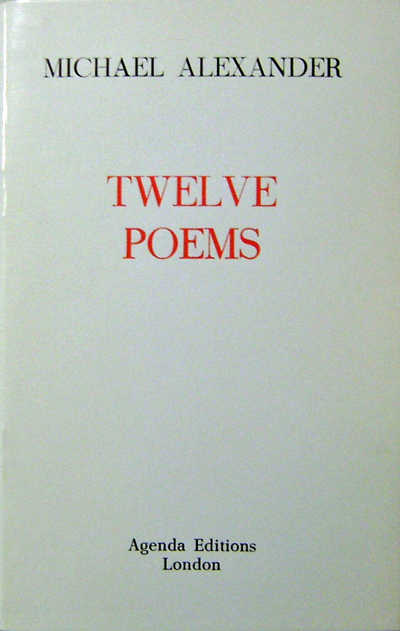 Twelve Poems. Michael Alexander.