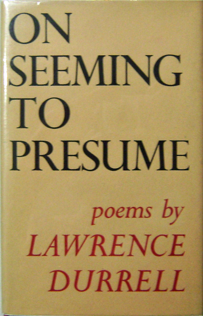 On Seeming To Presume. Lawrence Durrell.