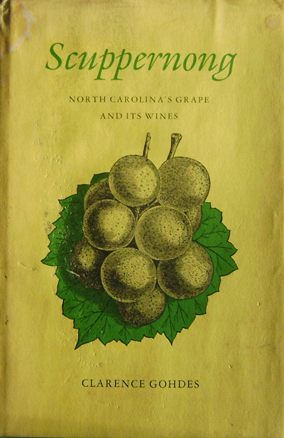 Scuppernong North Carolina's Grape and Its Wines. Clarence Wine - Gohdes.