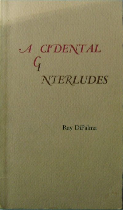 Accidental Interludes. Ray Dipalma.