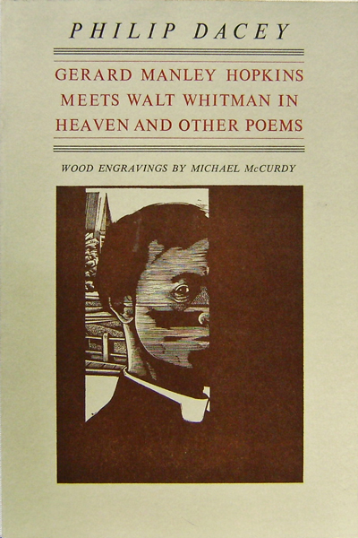 Gerard Manley Hopkins Meets Walt Whitman In Heaven And Other Poems. Philip Dacey.
