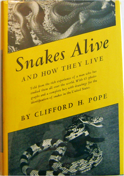 Snakes Alive and How They Live. Clifford H. Snakes - Pope.