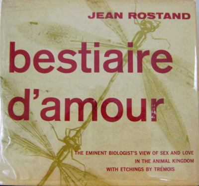 Bestiaire D' Amour. Jean Rostand.