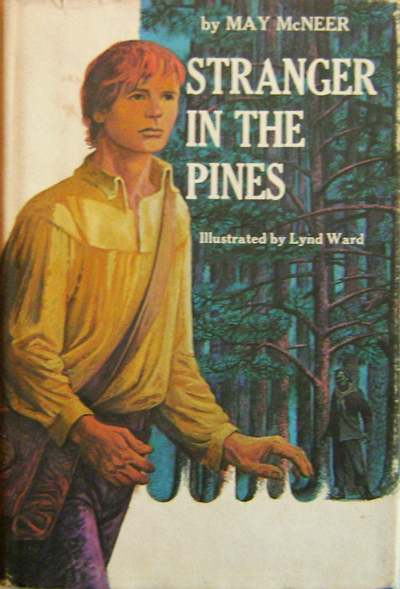 Stranger In The Pines. May Children's - McNeer, Lynd Ward.