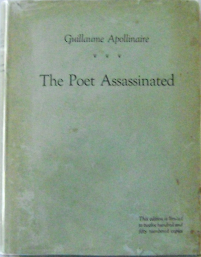 The Poet Assassinated. Guillaume Apollinaire.