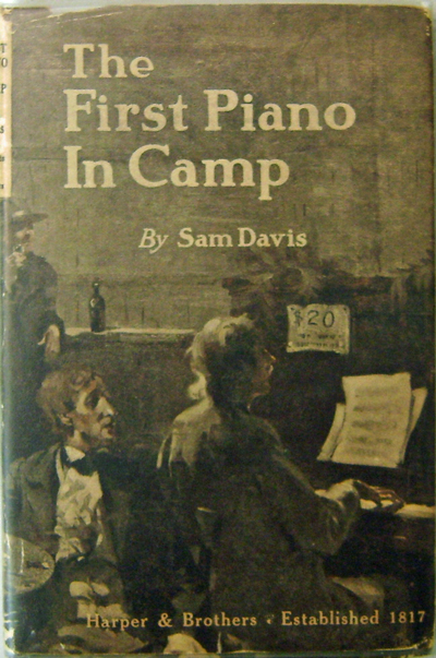 The First Piano In Camp. Sam Davis.