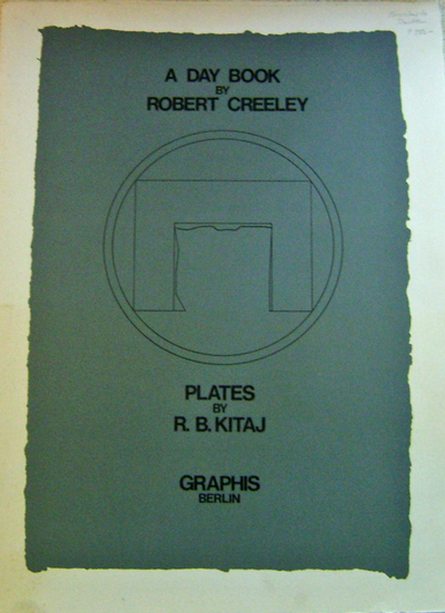 A Day Book (Prospectus for the Graphis Fine Press Edition). Robert Creeley, R. B. Kitai.
