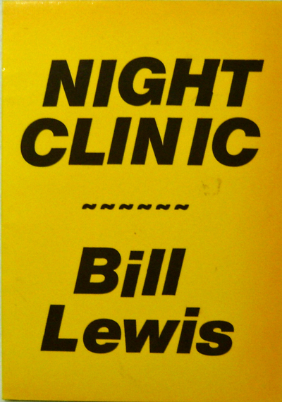 Night Clinic (Inscribed Copy). Bill Lewis.