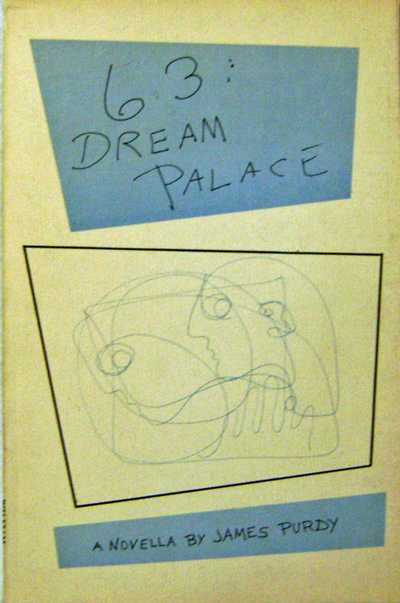 63: Dream Palace (Signed Copy). James Purdy.