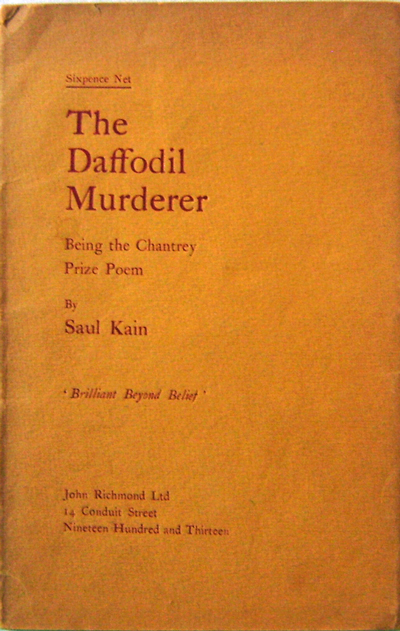 The Daffodil Murderer; Being The Chantrey Prize Poem. Saul Kain, Sigfried Sassoon.