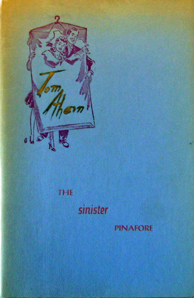 The Sinister Pinafore (Inscribed). Tom Ahern.
