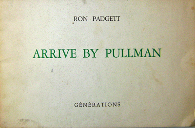 Arrive By Pullman. Ron Padgett.
