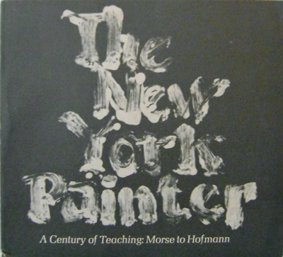 The New York Painter; A Century of Teaching: Morse to Hofmann. Milton W. Art - Brown.